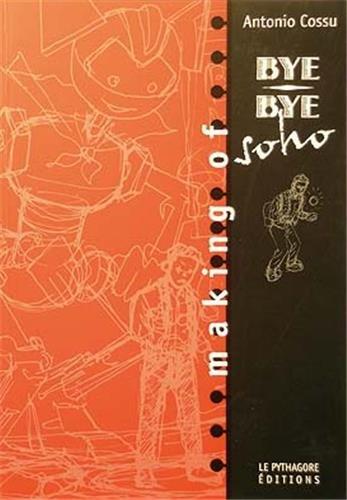 Making of Bye-Bye Soho : Une aventure de Boskovich