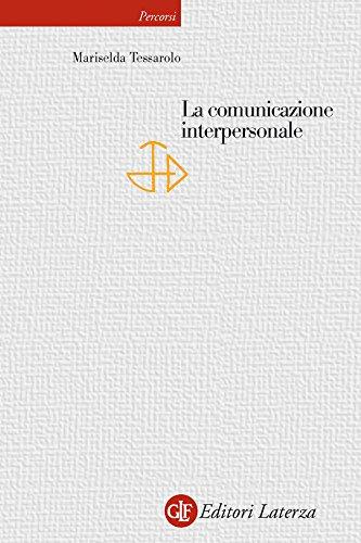 La comunicazione interpersonale (Percorsi Laterza Vol. 105)