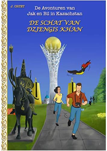 DE SCHAT VAN DZJENGIS KHAN: De Avonturen van Jak en Bil in Kazachstan