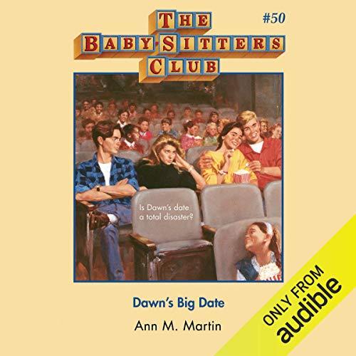 Dawn's Big Date: The Baby-Sitters Club, Book 50