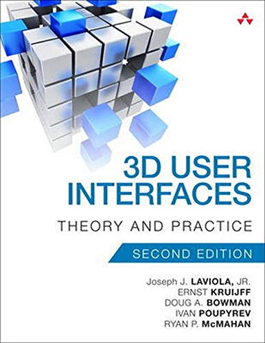 Compare Textbook Prices for 3D User Interfaces: Theory and Practice  Usability 2 Edition ISBN 9780134034324 by LaViola Jr., Joseph J.,Kruijff, Ernst,McMahan, Ryan P.,Bowman, Doug,Poupyrev, Ivan P.