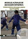 Unidades didácticas sobre juegos y deportes de cancha dividida: Modelos actuales de iniciación deportiva