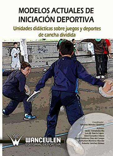 Unidades didácticas sobre juegos y deportes de cancha dividida: Modelos actuales de...
