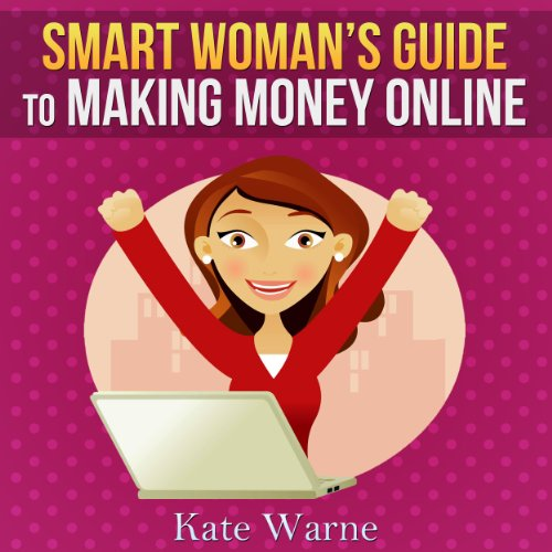 Smart Woman's Guide to Making Money Online audiobook cover art