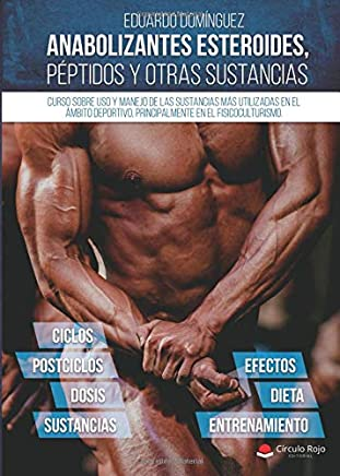 Anabolizantes esteroides, péptidos y otras sustancias. Curso sobre uso y manejo de las sustancias