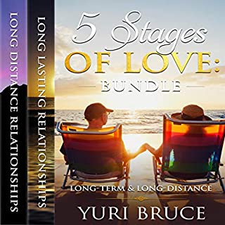 5 Stages of Love: Bundle - Long-Term & Long-Distance                   Written by:                                                                                                                                 Yuri Bruce                               Narrated by:                                                                                                                                 Yuri Bruce                      Length: 6 hrs and 37 mins     Not rated yet     Overall 0.0