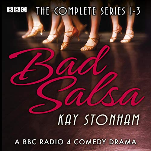 Bad Salsa: The Complete Series 1-3 audiobook cover art