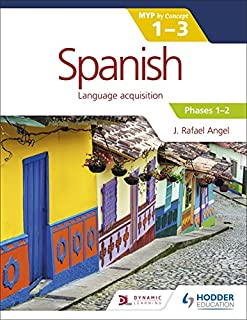 Spanish for the IB MYP 1-3 Phases 1-2: by Concept (Spanish Edition)