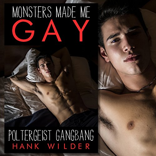 Monsters Made Me Gay: Poltergeist Gangbang audiobook cover art