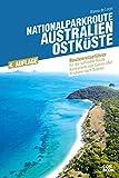 Nationalparkroute Australien - Ostküste (Routenreiseführer)