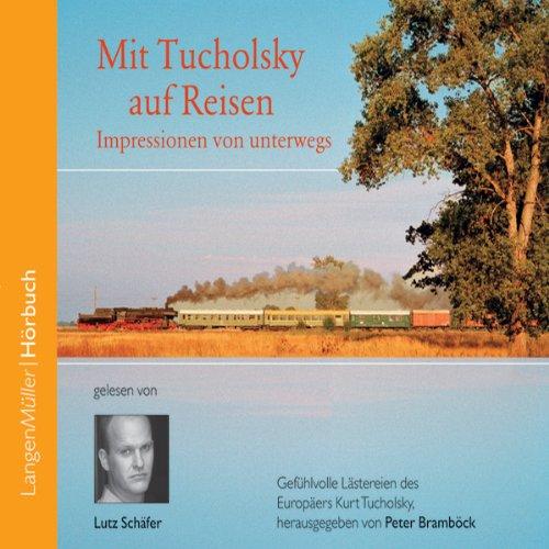 Mit Tucholsky auf Reisen. Impressionen von unterwegs cover art