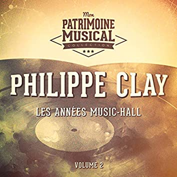 Les années music-hall : philippe clay, vol. 2