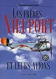 Les frères Nieuport - Et leurs avions, 1902-1936