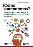 ¿Cómo aprendemos?. Una aproximación científica al aprendizaje y la enseñanza: 001 (Educación basada en evidencias)