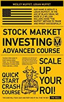 Stock Market Investing - Advanced Course -: The Risk-Free Guide to Start Making Money Today. All the Profitable Strategies to Know When to Buy and Sell a Stock (Trade Like a Bull-Series)