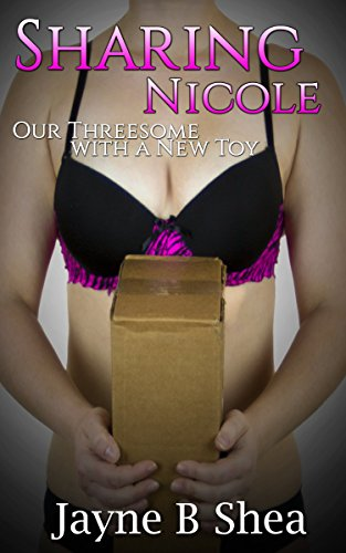 Sharing Nicole: Our Threesome with a New Toy (English Edition)