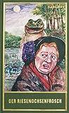 Der Riesenochsenfrosch: und andere humoristische Erzählungen (Karl May Sonderband 12)
