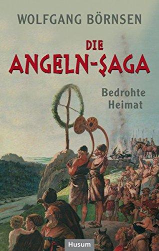 Die Angeln-Saga: Bedrohte Heimat. Vor der Landnahme in Britannien