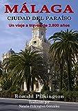 Málaga: Ciudad Del Paraíso, Un Viaje A Través De 2.800 Años