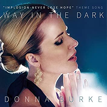 """Way in the Dark (""""Implosion - Never Lose Hope"""" Theme Song)"""