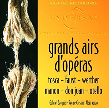 Grands airs d'opéra. Tosca, Faust, Werther, Manon, Don Juan, Otello