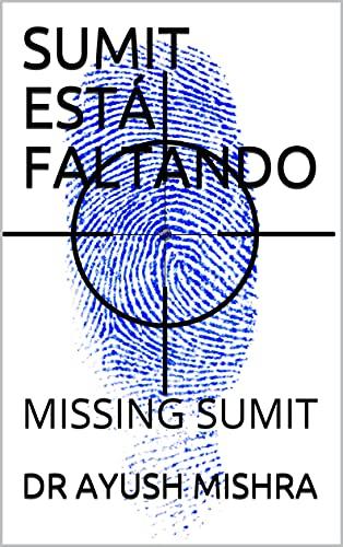 SUMIT ESTÁ FALTANDO: MISSING SUMIT (Portuguese Edition)