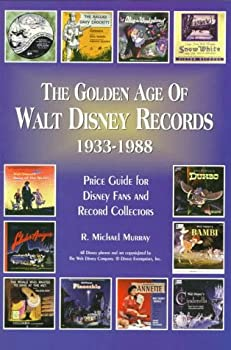 The Golden Age of Walt Disney Records 1933-1988  Murray s Collectors  Price Guide and Discography   Lps/45 Rpm/78 Rpm/Eps