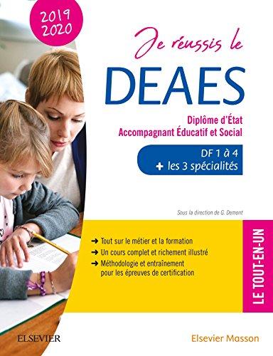 Je réussis le DEAES - Diplôme d'État Accompagnant Éducatif et Social - 2019-2020: DF 1 à DF 4 + Les 3 spécialités. Le tout-en-un