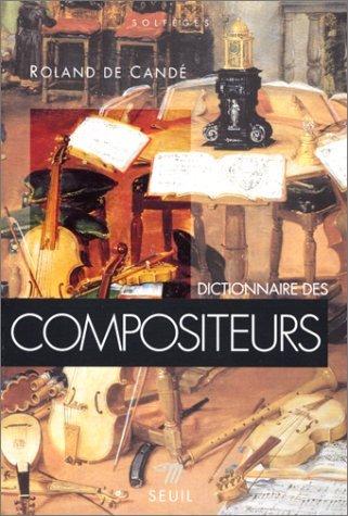 Dictionnaire Des Compositeurs By Roland De Cand January 19 1996