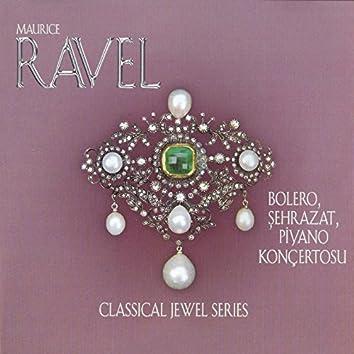 Ravel: Bolero, Şehrazat & Piyano Konçertosu