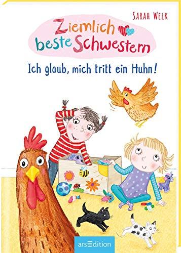 Ziemlich beste Schwestern - Ich glaub, mich tritt ein Huhn! (Ziemlich beste Schwestern 6): Lustiges Kinderbuch mit vielen Bildern für freche Mädchen und Jungen ab 7 Jahre