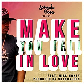 Make You Fall in Love (feat. Miss Money)