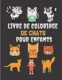 Livre De Coloriage De Chats Pour Enfants: Plus de 30 pages de beaux dessins uniques de chats à...