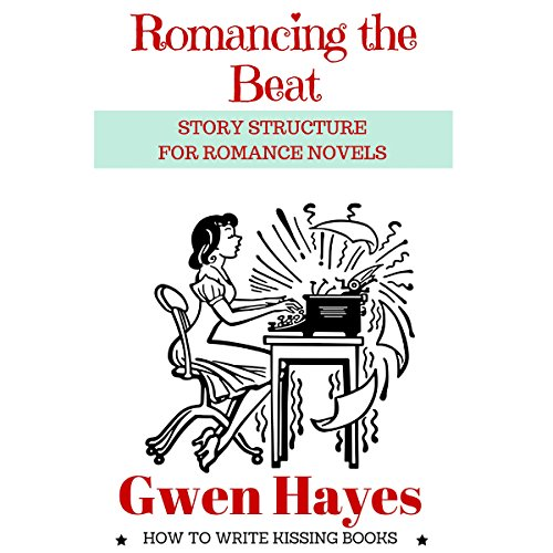 Romancing the Beat: Story Structure for Romance Novels audiobook cover art