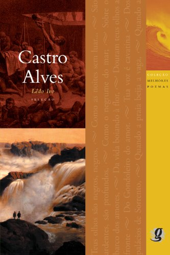 Melhores Poemas Castro Alves: seleção e prefácio: Lêdo Ivo