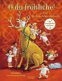 O du fröhliche!: Das Weihnachtsliederbuch