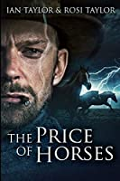 The Price of Horses: Large Print Edition