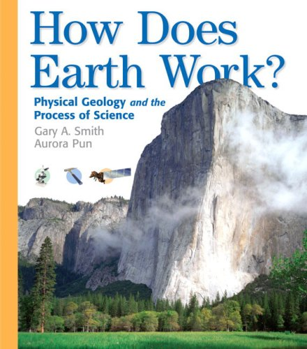 How Does The Earth Work: Physical Geology and the Process of Science