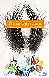 Three Questions: A Novel (English Edition)
