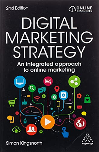 Compare Textbook Prices for Digital Marketing Strategy: An Integrated Approach to Online Marketing 2 Edition ISBN 9780749484224 by Kingsnorth, Simon