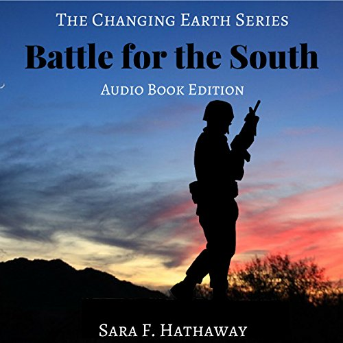 Battle for the South     The Changing Earth Series, Book 4              By:                                                                                                                                 Sara F. Hathaway                               Narrated by:                                                                                                                                 Sara F. Hathaway                      Length: 5 hrs and 48 mins     9 ratings     Overall 4.4