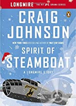 Spirit of Steamboat: A Longmire Story (A Longmire Mystery) by Craig Johnson (2014-10-22)