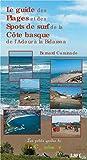 Le Guide des Plages et Spots de Surf de la Cote Basque. de l'Adour a la Bidassoa