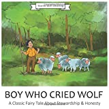 Boy Who Cried Wolf: The Boy Who Cried Wolf is a Classic Fairy Tale About Stewardship & Honesty (Stories With Meaning)