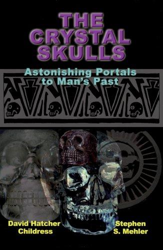 The Crystal Skulls: Astonishing Portals to Man's Past