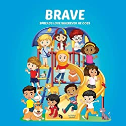 Get Brave Spreads Love Wherever He Goes: Books About Bullying & Self-Esteem for Kids (Multicultural Children's Books, Self-Esteem Books for kids, Peace Books for Kids, Personalized Kids Books) (AFFILIATE)