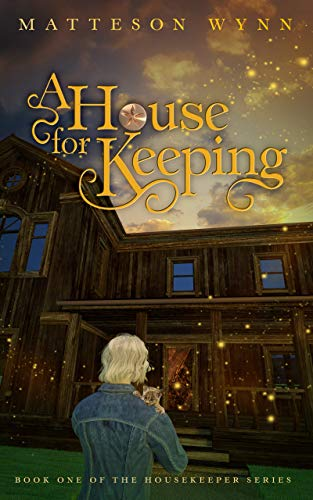 A House for Keeping: an urban fantasy (Housekeeper Series Book 1) by [Matteson Wynn]