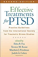Effective Treatments for PTSD, Second Edition: Practice Guidelines from the International Society for Traumatic Stress Studies by Unknown(2010-10-27)