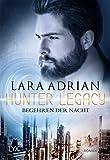Hunter Legacy - Begehren der Nacht (Hunter-Legacy-Reihe, Band 4)