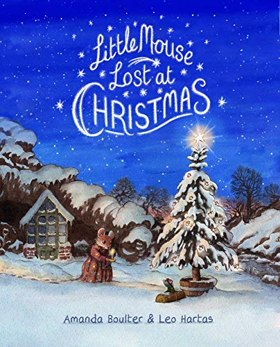 Little Mouse Lost at Christmas: A heart-warming rhyming story with beautiful illustrations and a classic feel
